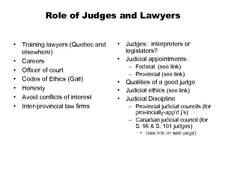 Role of Judges and Lawyers • Training lawyers (Quebec and elsewhere) • Careers •