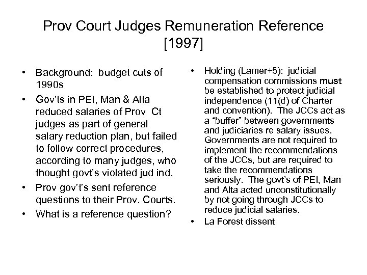 Prov Court Judges Remuneration Reference [1997] • Background: budget cuts of 1990 s •