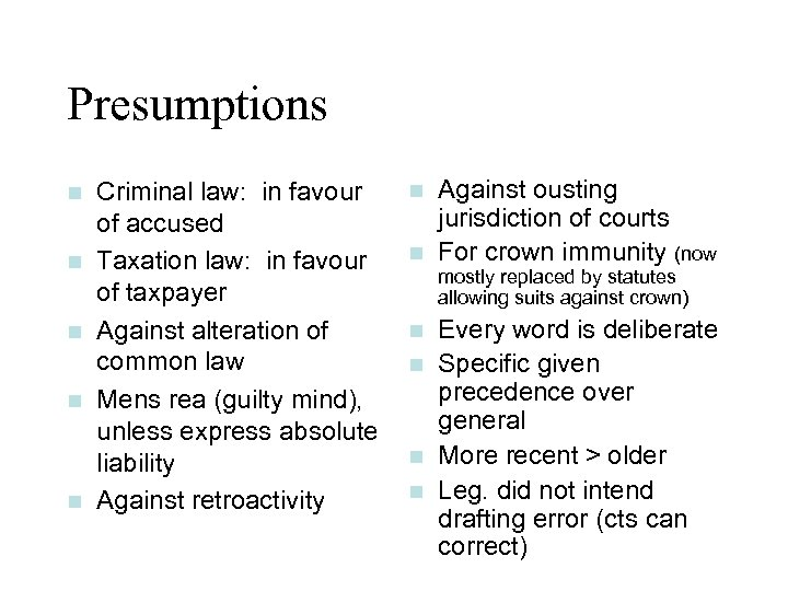 Presumptions n n n Criminal law: in favour of accused Taxation law: in favour