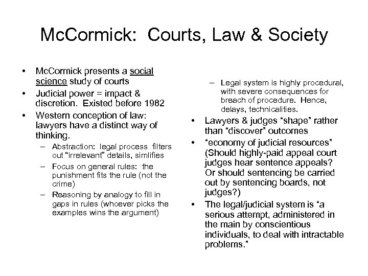 Mc. Cormick: Courts, Law & Society • • • Mc. Cormick presents a social