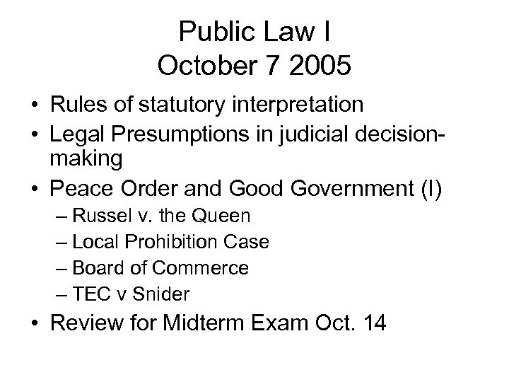 Public Law I October 7 2005 • Rules of statutory interpretation • Legal Presumptions