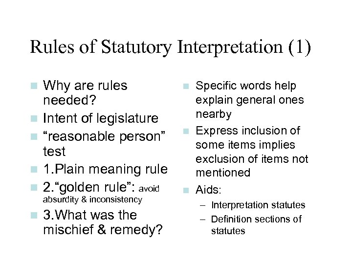 Rules of Statutory Interpretation (1) n n n Why are rules needed? Intent of