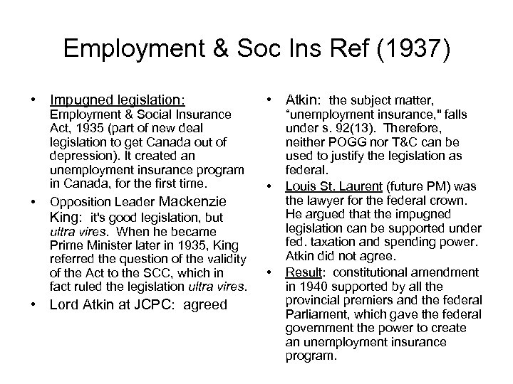 Employment & Soc Ins Ref (1937) • Impugned legislation: • Employment & Social Insurance