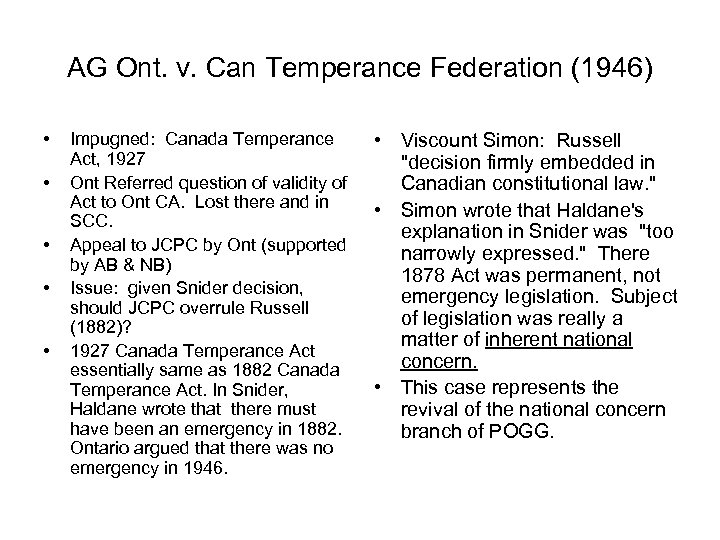 AG Ont. v. Can Temperance Federation (1946) • • • Impugned: Canada Temperance Act,