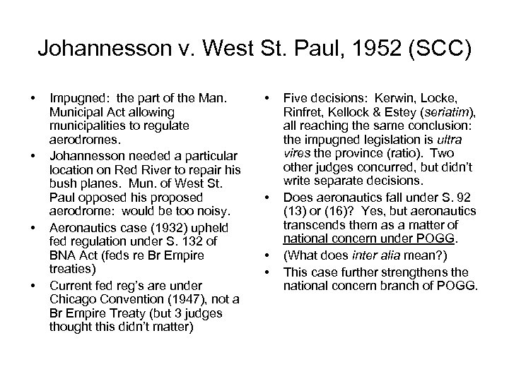 Johannesson v. West St. Paul, 1952 (SCC) • • Impugned: the part of the
