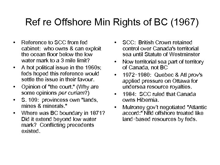 Ref re Offshore Min Rights of BC (1967) • • • Reference to