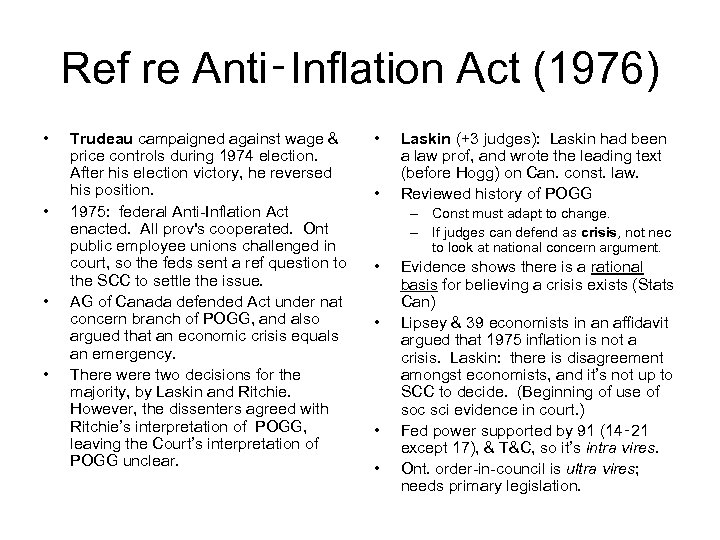 Ref re Anti‑Inflation Act (1976) • • Trudeau campaigned against wage & price controls