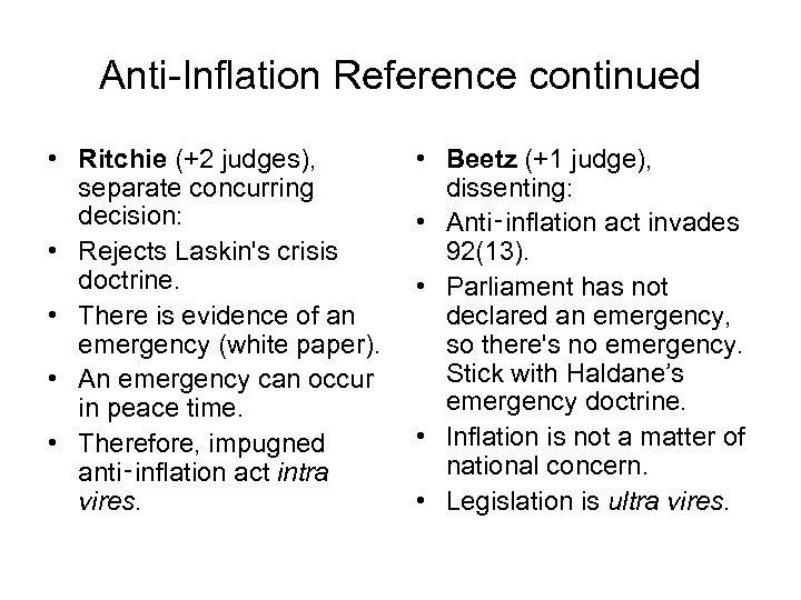 Anti-Inflation Reference continued • Ritchie (+2 judges), separate concurring decision: • Rejects Laskin's crisis