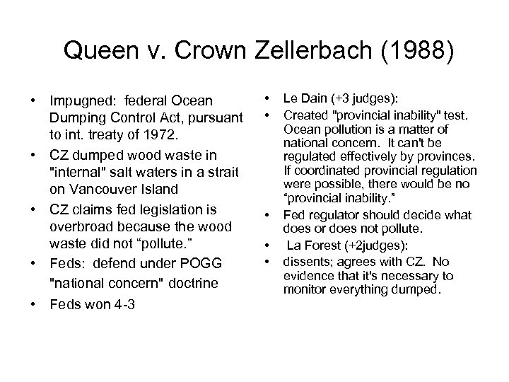 Queen v. Crown Zellerbach (1988) • Impugned: federal Ocean Dumping Control Act, pursuant