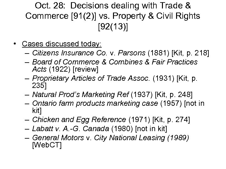 Oct. 28: Decisions dealing with Trade & Commerce [91(2)] vs. Property & Civil Rights