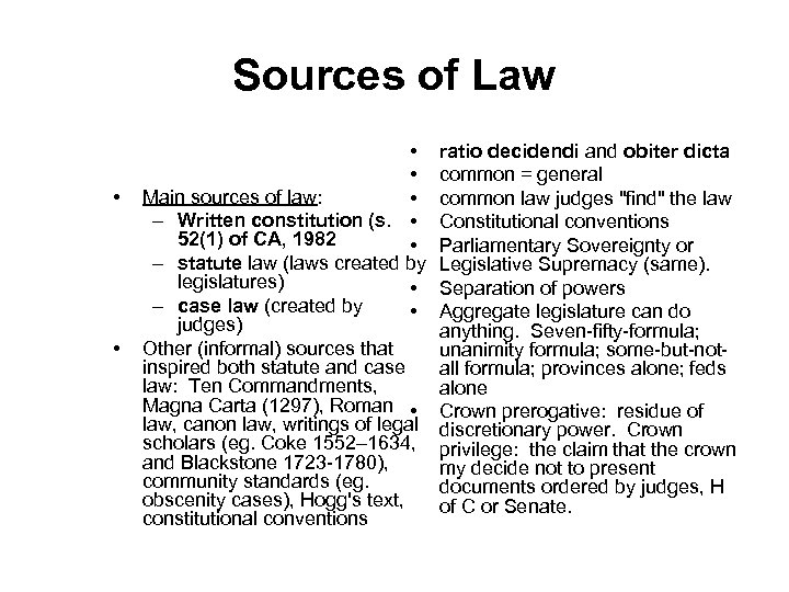 Sources of Law • • Main sources of law: • – Written constitution (s.