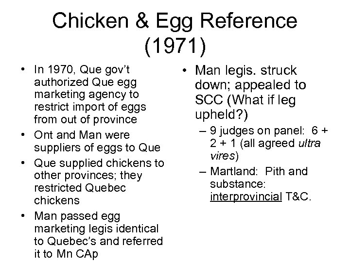 Chicken & Egg Reference (1971) • In 1970, Que gov't authorized Que egg marketing