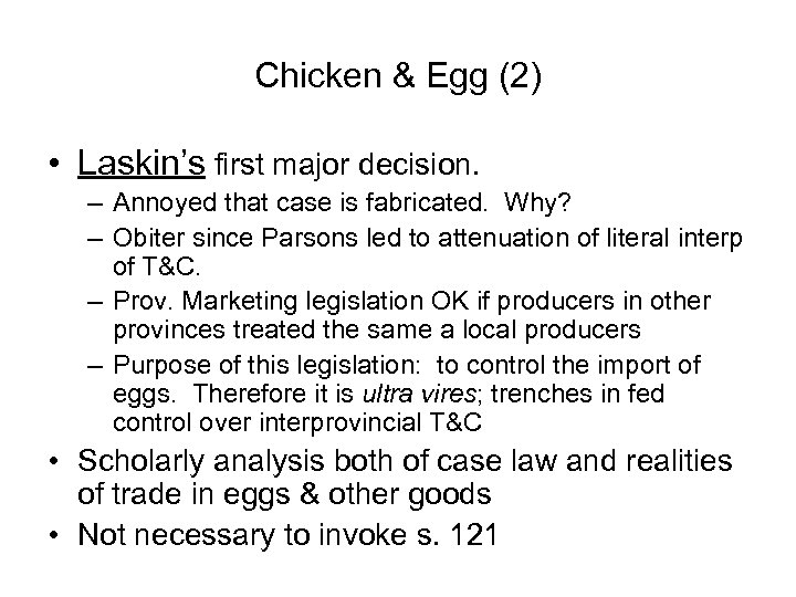 Chicken & Egg (2) • Laskin's first major decision. – Annoyed that case is