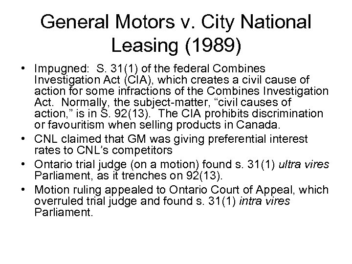 General Motors v. City National Leasing (1989) • Impugned: S. 31(1) of the federal