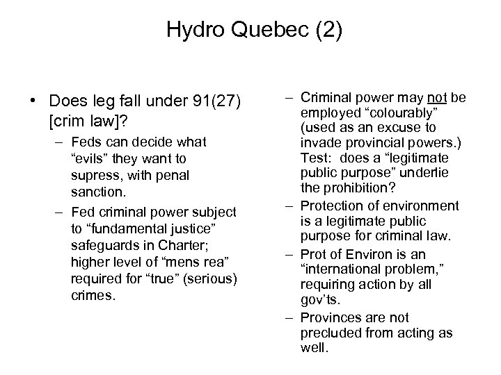 Hydro Quebec (2) • Does leg fall under 91(27) [crim law]? – Feds can