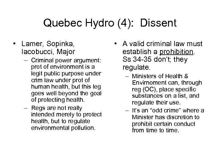 Quebec Hydro (4): Dissent • Lamer, Sopinka, Iacobucci, Major – Criminal power argument: prot