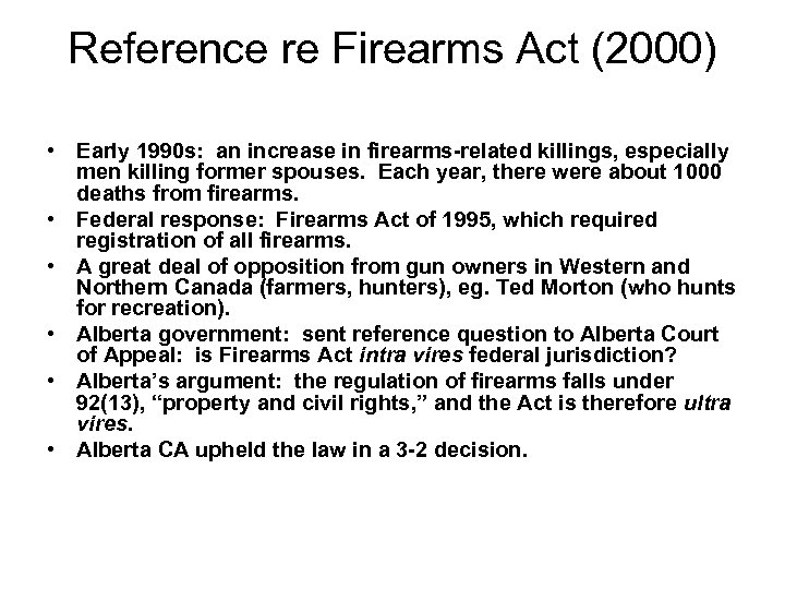 Reference re Firearms Act (2000) • Early 1990 s: an increase in firearms-related killings,