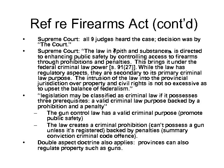 Ref re Firearms Act (cont'd) • • Supreme Court: all 9 judges heard the