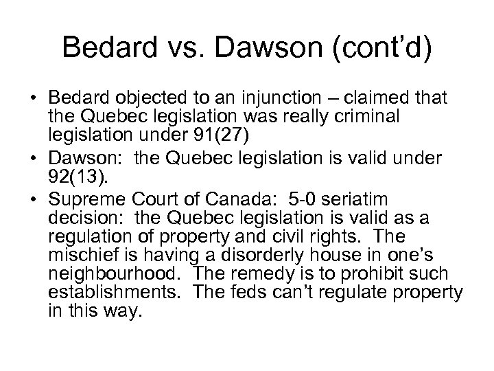 Bedard vs. Dawson (cont'd) • Bedard objected to an injunction – claimed that the
