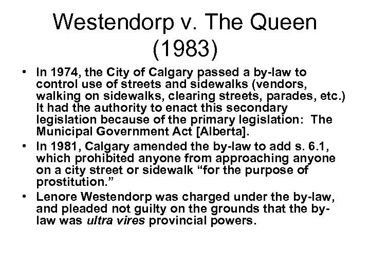 Westendorp v. The Queen (1983) • In 1974, the City of Calgary passed a