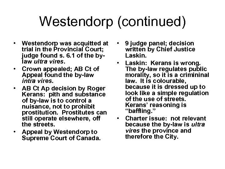 Westendorp (continued) • Westendorp was acquitted at trial in the Provincial Court; judge found