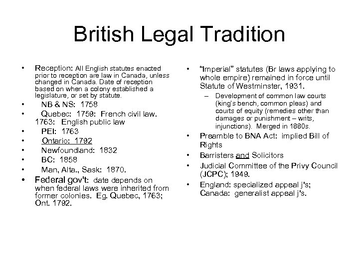 British Legal Tradition • • • Reception: All English statutes enacted prior to reception