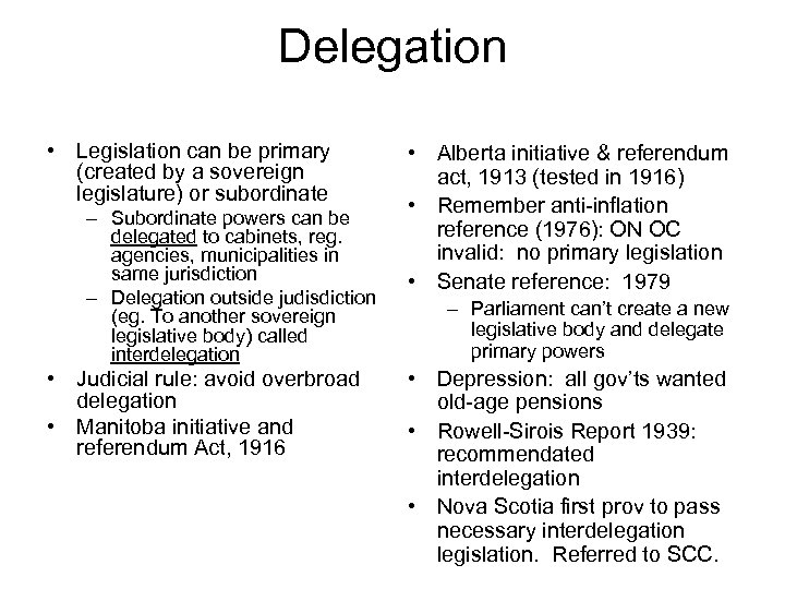 Delegation • Legislation can be primary (created by a sovereign legislature) or subordinate –