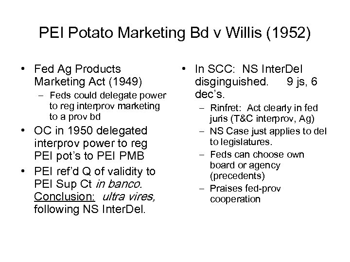 PEI Potato Marketing Bd v Willis (1952) • Fed Ag Products Marketing Act (1949)