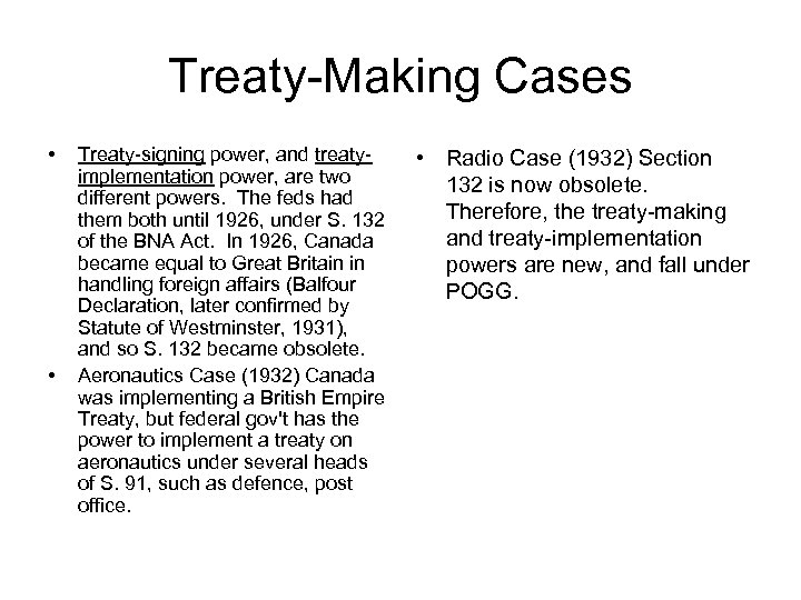 Treaty-Making Cases • • Treaty-signing power, and treatyimplementation power, are two different powers. The