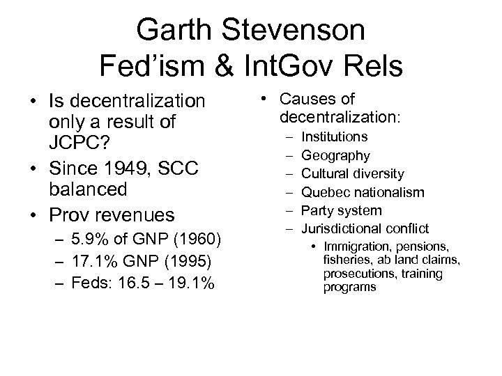 Garth Stevenson Fed'ism & Int. Gov Rels • Is decentralization only a result of