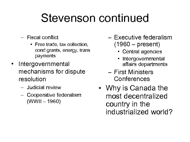 Stevenson continued – Fiscal conflict • Free trade, tax collection, cond grants, energy, trans
