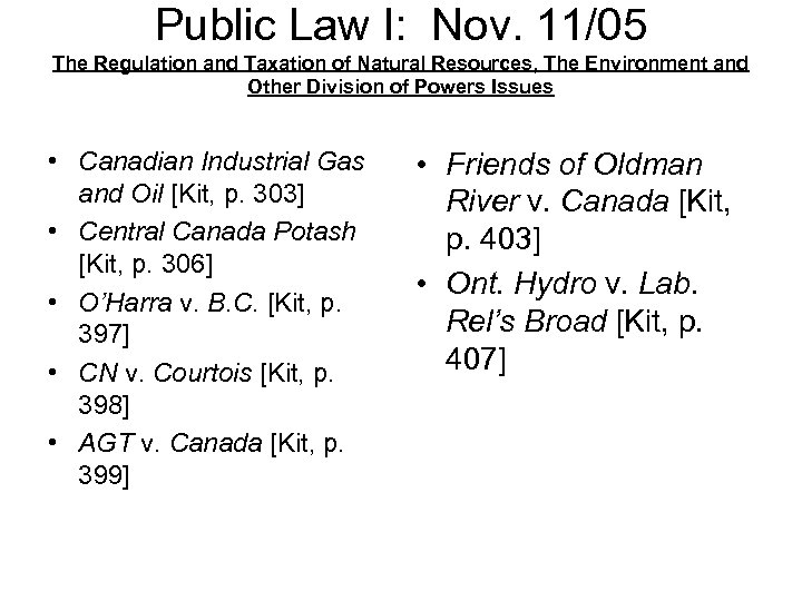 Public Law I: Nov. 11/05 The Regulation and Taxation of Natural Resources, The Environment