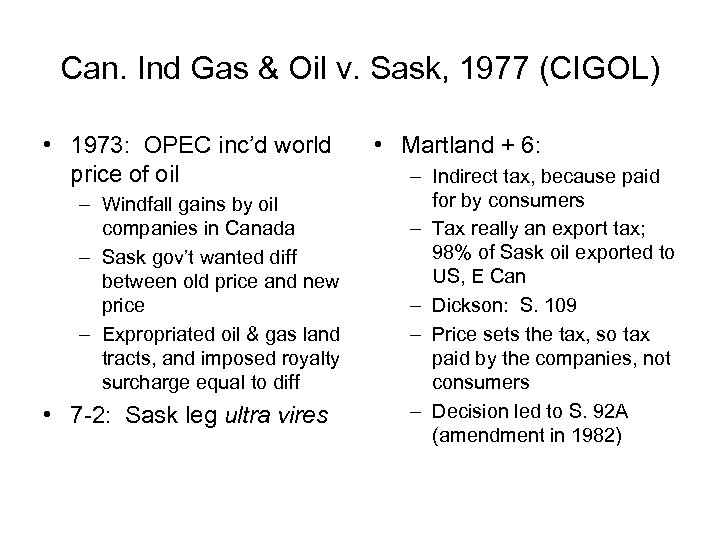 Can. Ind Gas & Oil v. Sask, 1977 (CIGOL) • 1973: OPEC inc'd world