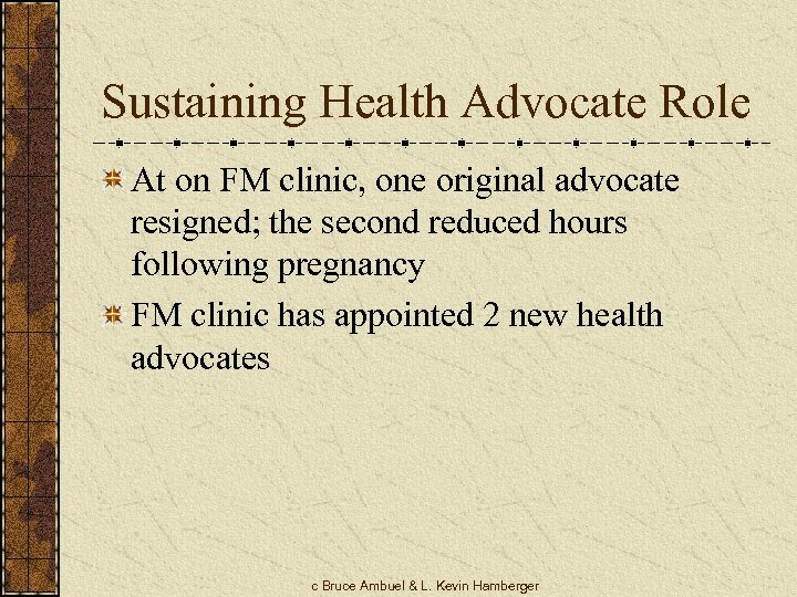 Sustaining Health Advocate Role At on FM clinic, one original advocate resigned; the second
