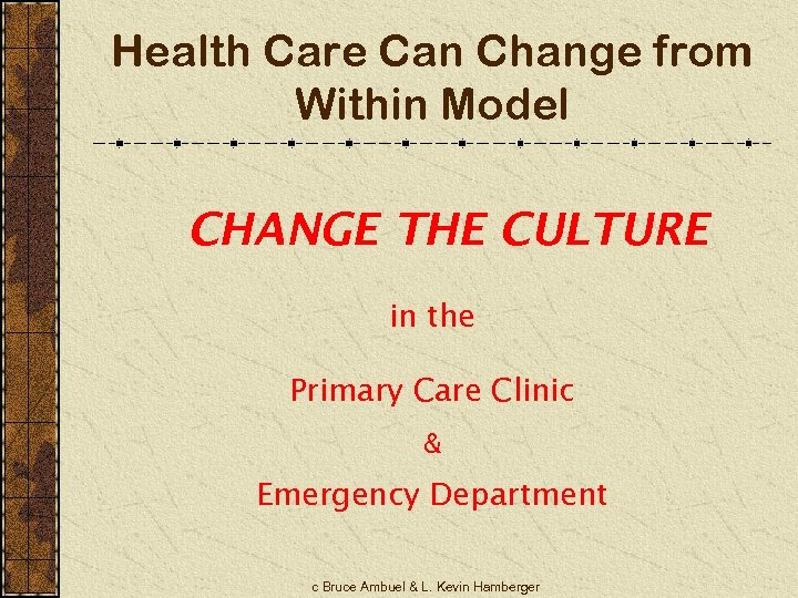 Health Care Can Change from Within Model CHANGE THE CULTURE in the Primary Care