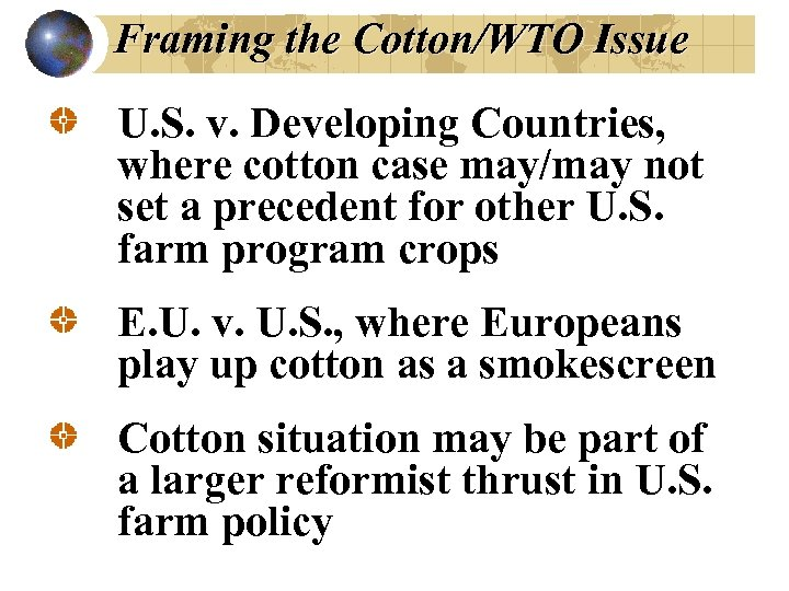 Framing the Cotton/WTO Issue U. S. v. Developing Countries, where cotton case may/may not