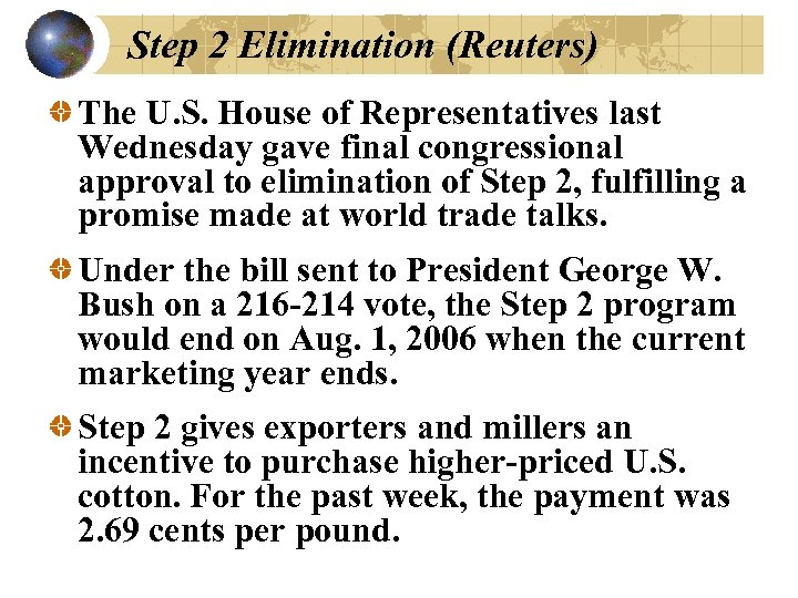 Step 2 Elimination (Reuters) The U. S. House of Representatives last Wednesday gave final