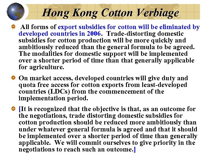 Hong Kong Cotton Verbiage All forms of export subsidies for cotton will be eliminated
