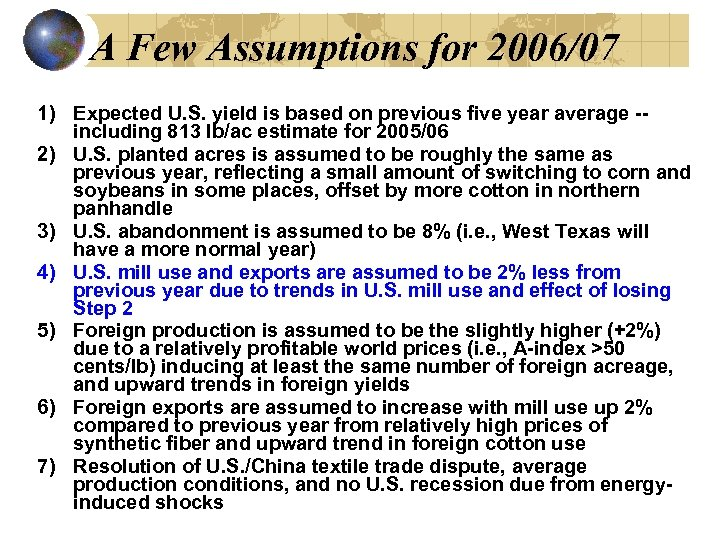 A Few Assumptions for 2006/07 1) Expected U. S. yield is based on previous