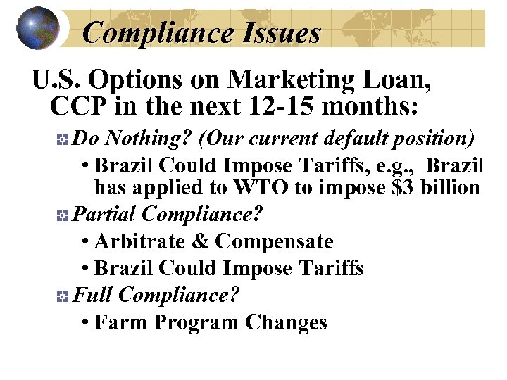 Compliance Issues U. S. Options on Marketing Loan, CCP in the next 12 -15