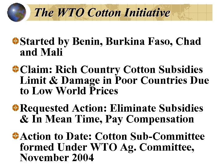 The WTO Cotton Initiative Started by Benin, Burkina Faso, Chad and Mali Claim: Rich