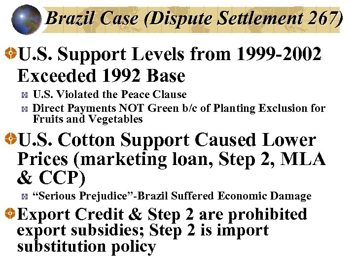 Brazil Case (Dispute Settlement 267) U. S. Support Levels from 1999 -2002 Exceeded 1992