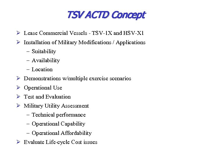 TSV ACTD Concept Ø Lease Commercial Vessels - TSV-1 X and HSV-X 1 Ø