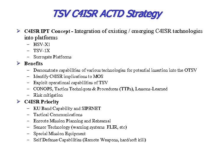 TSV C 4 ISR ACTD Strategy Ø C 4 ISR IPT Concept - Integration