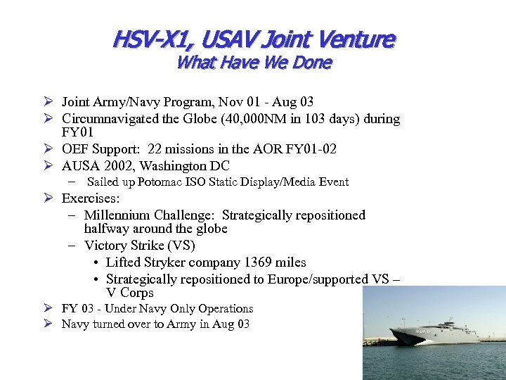HSV-X 1, USAV Joint Venture What Have We Done Ø Joint Army/Navy Program, Nov