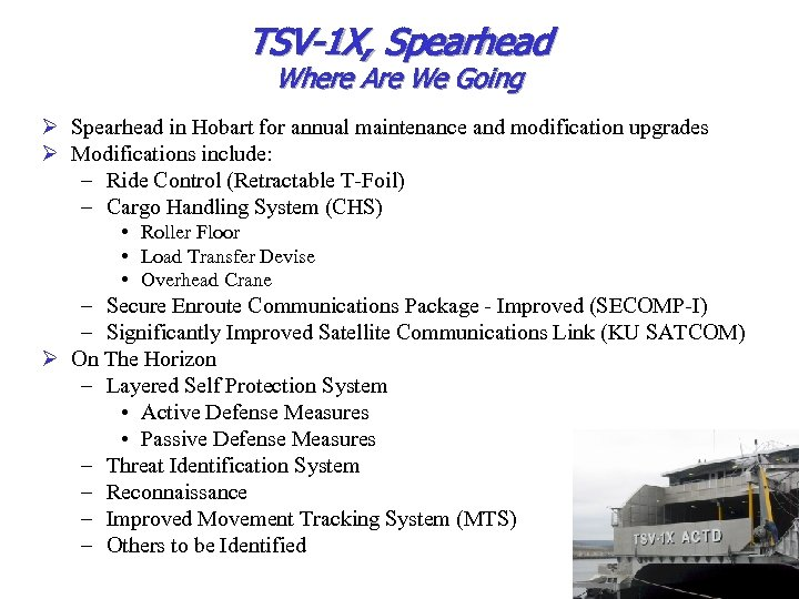 TSV-1 X, Spearhead Where Are We Going Ø Spearhead in Hobart for annual maintenance