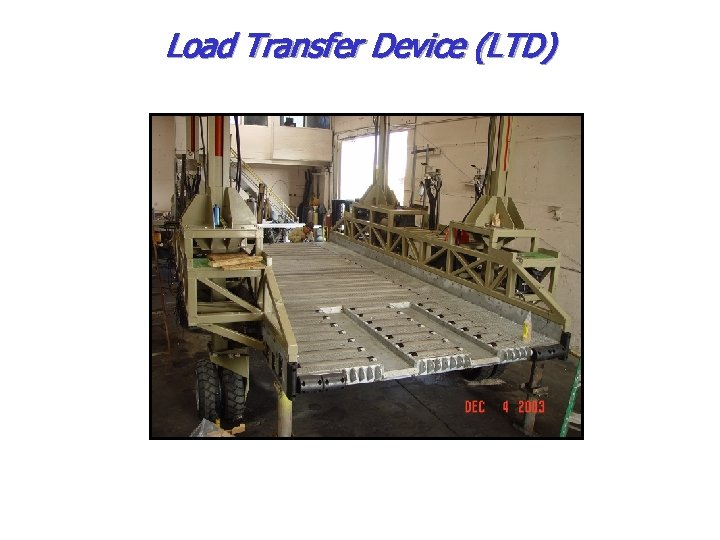 Load Transfer Device (LTD)