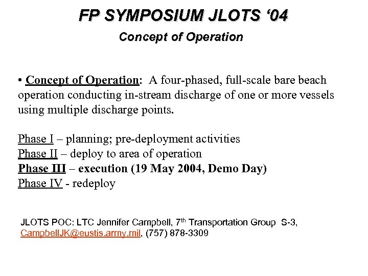 FP SYMPOSIUM JLOTS ' 04 Concept of Operation • Concept of Operation: A four-phased,