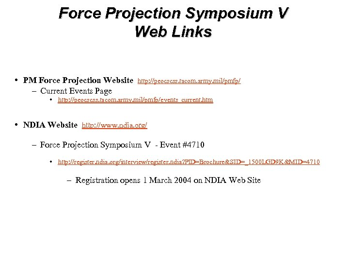 Force Projection Symposium V Web Links • PM Force Projection Website – Current Events