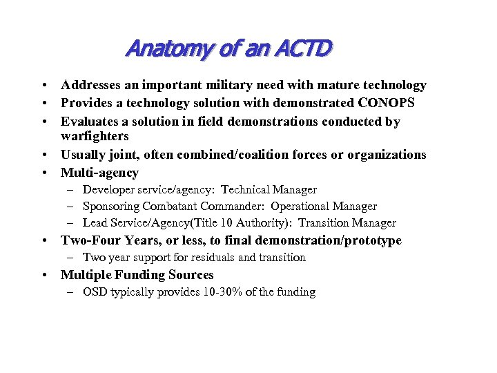 Anatomy of an ACTD • Addresses an important military need with mature technology •